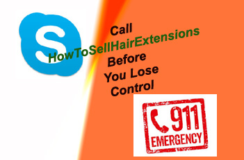 Do not give up selling hair, call us on skype